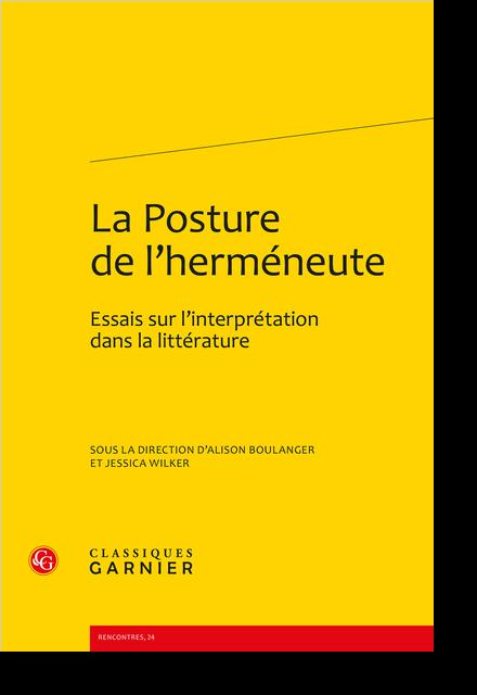 La Posture de l'herméneute. Essais sur l'interprétation dans la littérature - L'interprétation d'une interprétation impossible dans Le Refus d'Imre Kertész