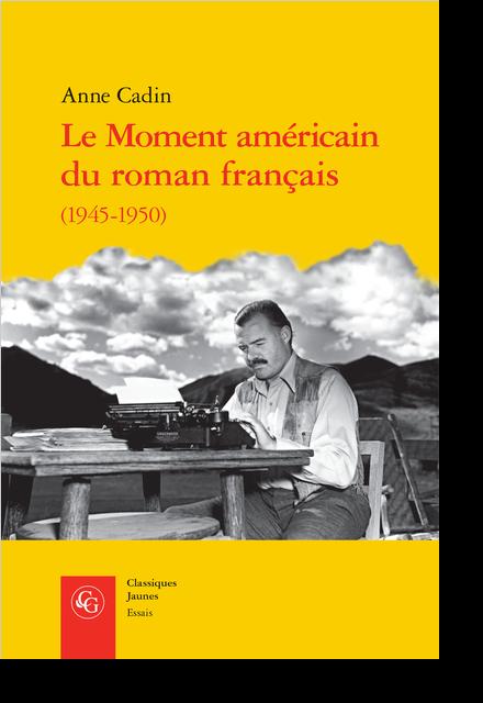 Le Moment américain du roman français (1945-1950) - [Épigraphe]