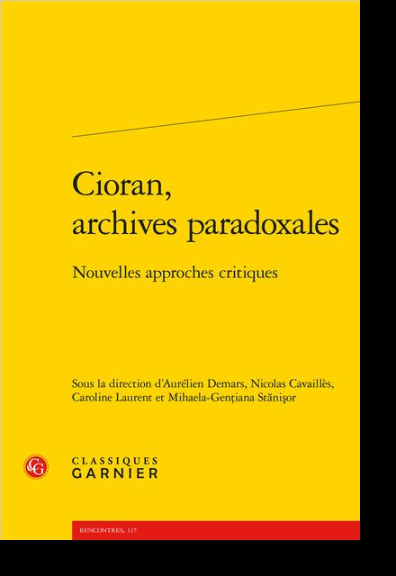 Cioran, archives paradoxales. Nouvelles approches critiques - Le mal de la transfiguration