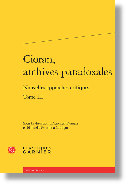 Cioran, archives paradoxales. Tome III. Nouvelles approches critiques - Index rerum