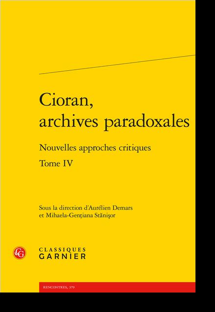 Cioran, archives paradoxales. Tome IV. Nouvelles approches critiques - Solitude et silence selon Cioran