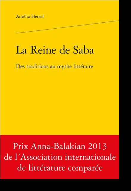 La Reine de Saba. Des traditions au mythe littéraire - Annexes