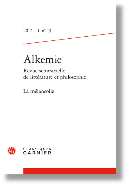 Alkemie. 2017 – 1 Revue semestrielle de littérature et philosophie, n° 19. La mélancolie - L'eau de la mélancolie