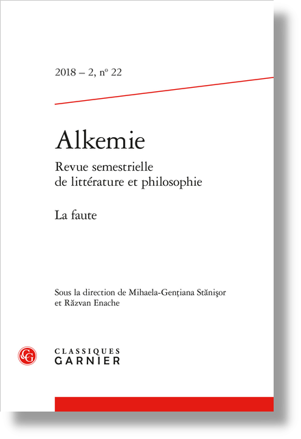 Alkemie. 2018 – 2 Revue semestrielle de littérature et philosophie, n° 22. La faute - Sommaire