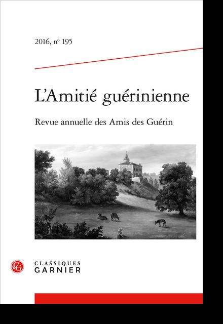 L'Amitié guérinienne. 2016, n° 195. Revue annuelle des Amis des Guérin