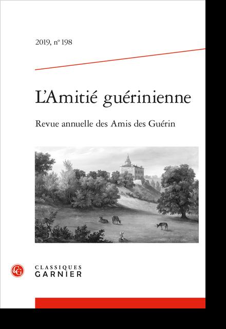 L'Amitié guérinienne. 2019, n° 198. Revue annuelle des Amis des Guérin