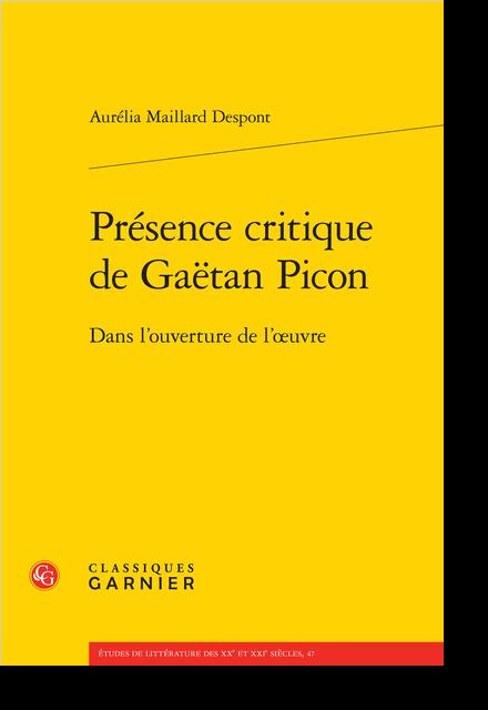 Présence critique de Gaëtan Picon. Dans l'ouverture de l'œuvre - Bibliographie