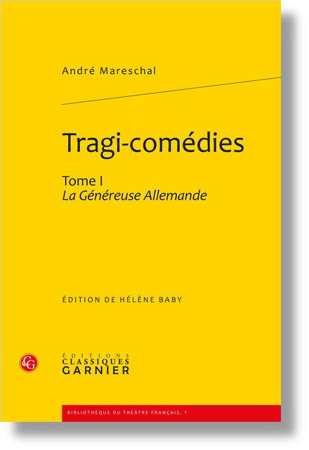 Tragi-comédies. Tome I. La Généreuse Allemande - Glossaire