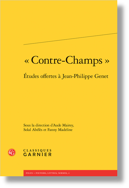 « Contre-champs ». Études offertes à Jean-Philippe Genet