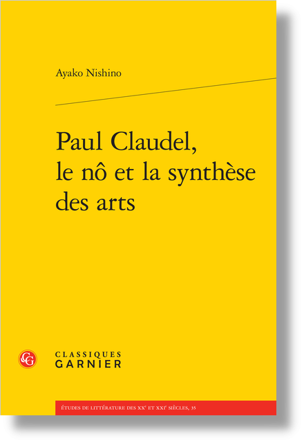 Paul Claudel, le nô et la synthèse des arts - Bibliographie