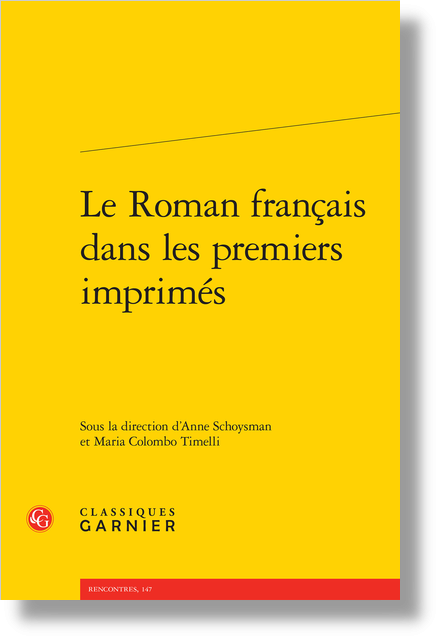 Le Roman français dans les premiers imprimés - Lemaire de Belges et les sources médiévales du « roman de Pâris »