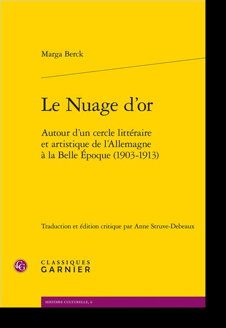 Le Nuage d'or. Autour d'un cercle littéraire et artistique de l'Allemagne à la Belle Époque (1903-1913) - Table des matières