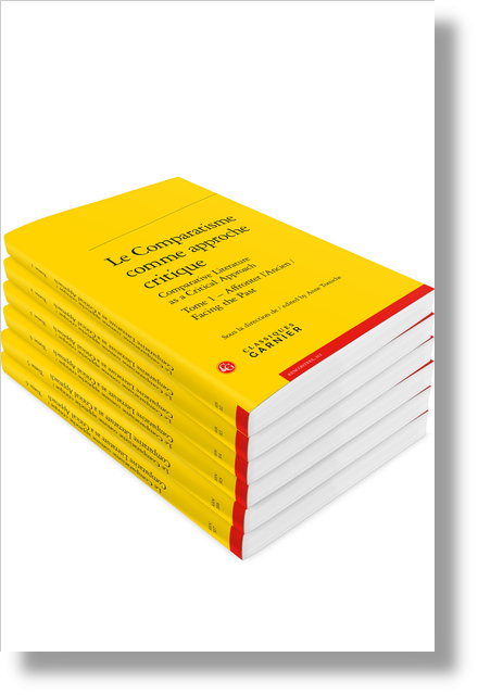 Le Comparatisme comme approche critique Comparative Literature as a Critical Approach. Tomes 1-6