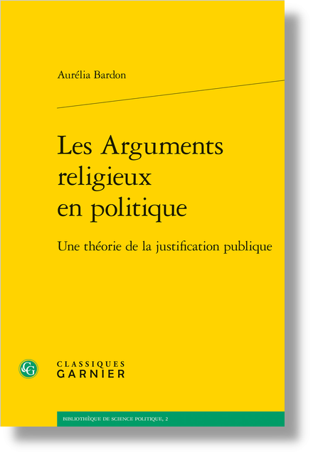 Les Arguments religieux en politique. Une théorie de la justification publique