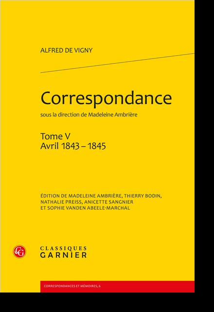Correspondance. Tome V. Avril 1843 - 1845