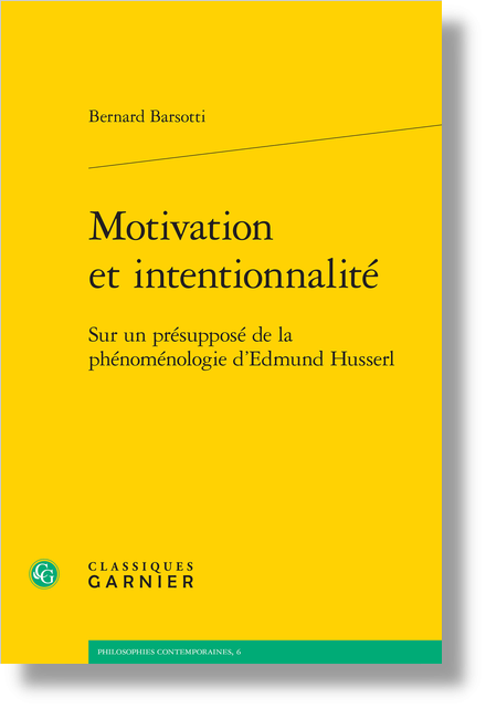 Motivation et intentionnalité. Sur un présupposé de la phénoménologie d'Edmund Husserl