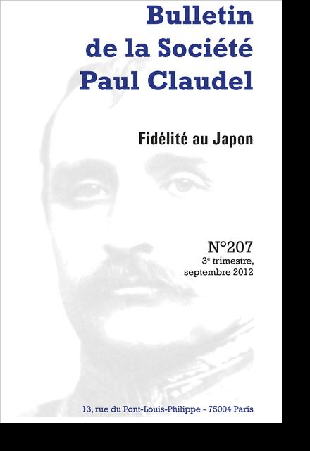 Bulletin de la Société Paul Claudel. 3e trimestre, septembre 2012, n° 207. Fidélité au Japon - Errata du Journal I de Paul Claudel, à l'époque où il séjournait au Japon comme ambassadeur