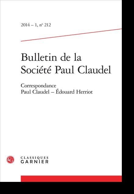 Bulletin de la Société Paul Claudel. 2014 – 1, n° 212. Correspondance Paul Claudel - Édouard Herriot - Bibliographie