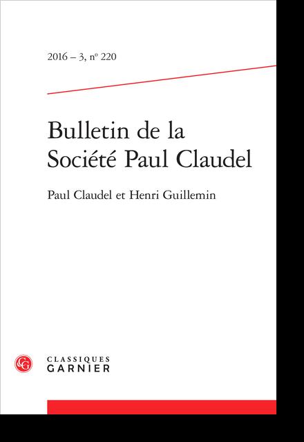 Bulletin de la Société Paul Claudel. 2016 – 3, n° 220. Paul Claudel et Henri Guillemin - En marge des livres