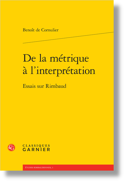 De la métrique à l'interprétation. Essais sur Rimbaud - La Chambre ouverte d'un Jeune ménage