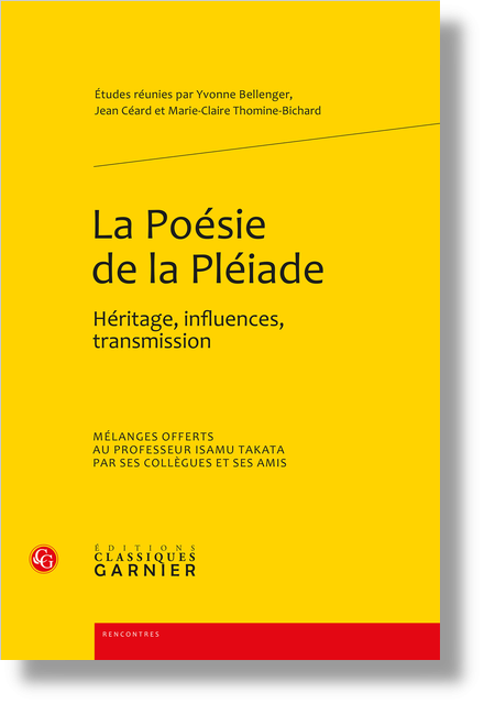 La Poésie de la Pléiade. Héritage, influences, transmission