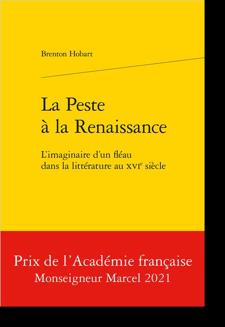 La Peste à la Renaissance. L'imaginaire d'un fléau dans la littérature au XVIe siècle