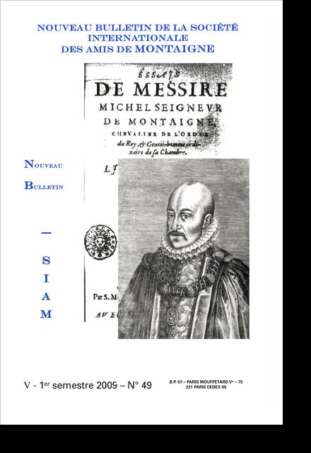 Nouveau bulletin de la Société internationale des amis de Montaigne. VIII, 2009-1, n° 49. varia