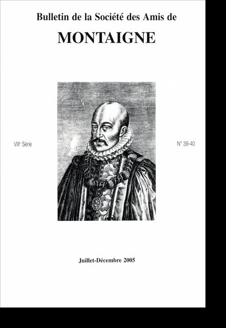 Bulletin de la Société des amis de Montaigne. VIII, 2005-2, n° 39-40. varia