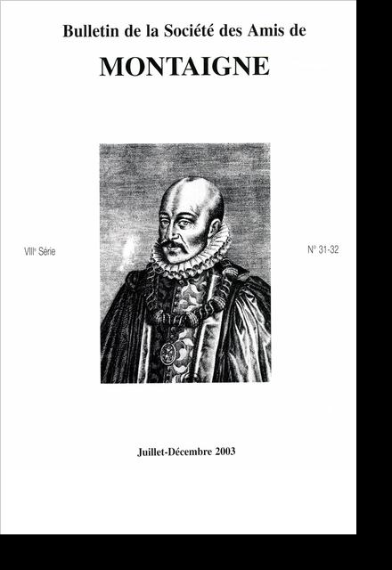 Bulletin de la Société des amis de Montaigne. VIII, 2003-2, n° 31-32. varia