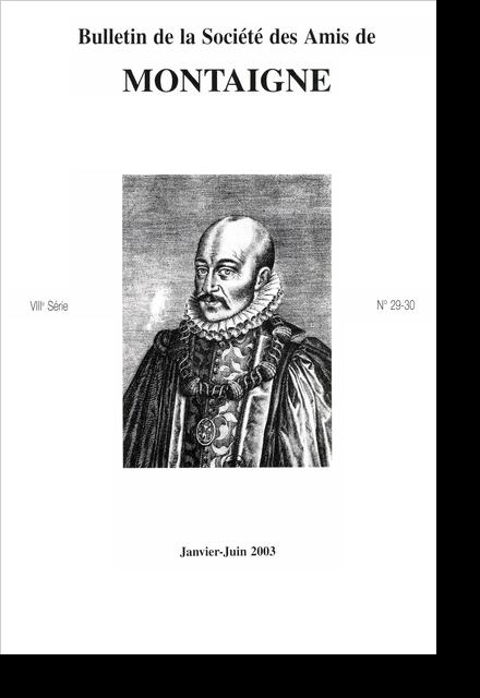 Bulletin de la Société des amis de Montaigne. VIII, 2003-1, n° 29-30. varia