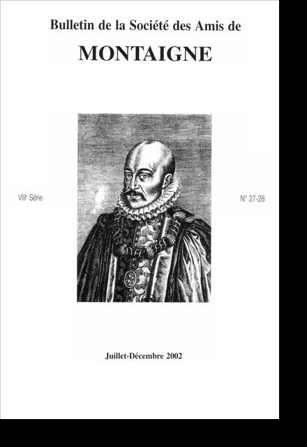 Bulletin de la Société des amis de Montaigne. VIII, 2002-2, n° 27-28. varia