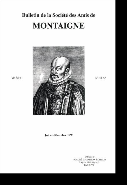 Bulletin de la Société des amis de Montaigne. VII, 1995-2, n° 41-42. varia