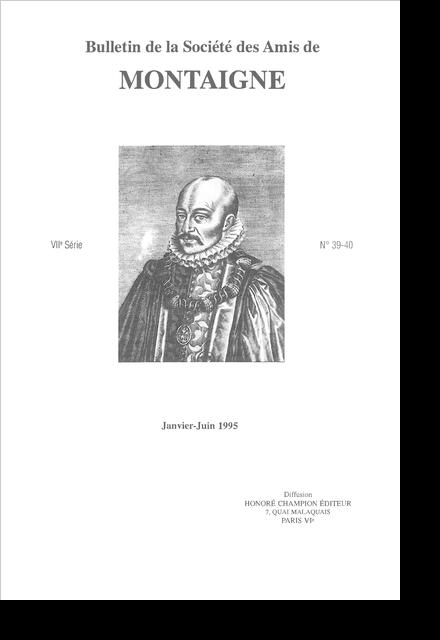 Bulletin de la Société des amis de Montaigne. VII, 1995-1, n° 39-40. varia