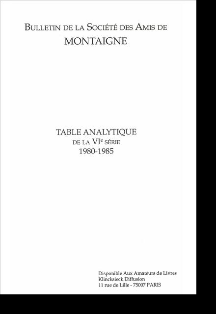 Bulletin de la Société des amis de Montaigne. VI, 1985-2.. varia