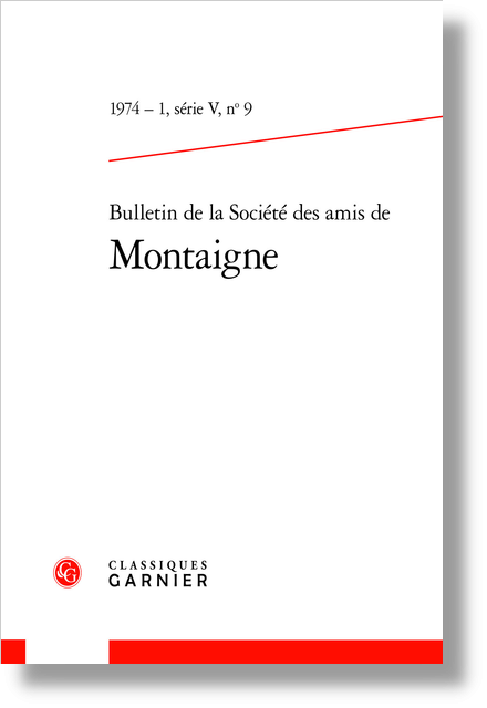 Bulletin de la Société des amis de Montaigne. V, 1974-1, n° 9. varia