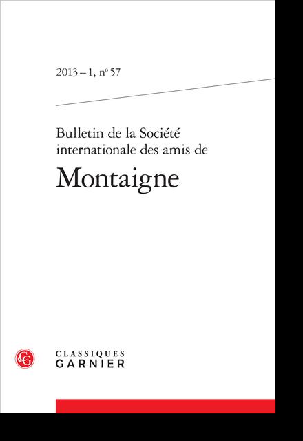 Bulletin de la Société internationale des amis de Montaigne. 2013 – 1, n° 57. varia - « … au premier que je rencontre »