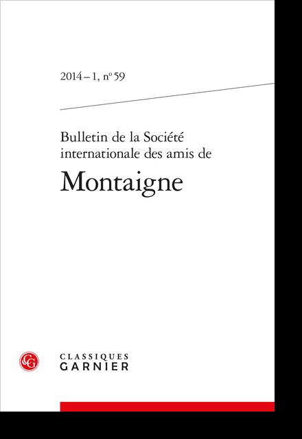 Bulletin de la Société internationale des amis de Montaigne. 2014 – 1, n° 59. varia - « Que le goût des biens et des maux dépend en bonne partie de notre opinion ».
