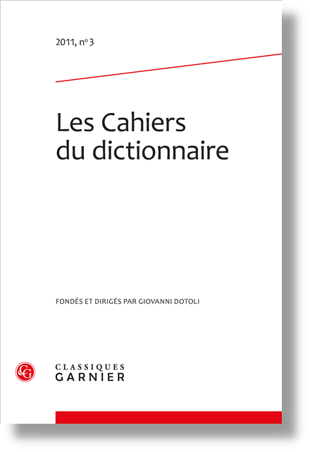 Les Cahiers du dictionnaire. 2011, n° 3. varia - La conservation et la transmission des données par les dictionnaires