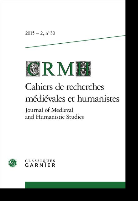 Cahiers de recherches médiévales et humanistes / Journal of Medieval and Humanistic Studies. 2015 – 2, n° 30. varia