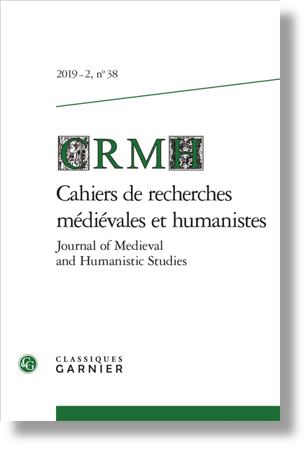 Cahiers de recherches médiévales et humanistes / Journal of Medieval and Humanistic Studies. 2019 – 2, n° 38. varia