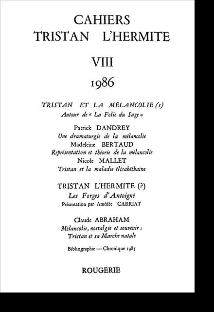 Cahiers Tristan L'Hermite. 1986, n° 8. varia - « Les Forges d'Antoigne » sont-elles de Tristan ?