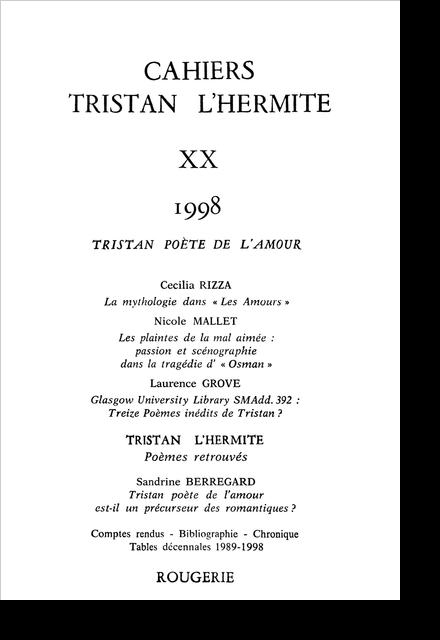 Cahiers Tristan L'Hermite. 1998, n° 20. varia - Tristan poète de l'amour est-il un précurseur des romantiques ?