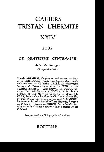 Cahiers Tristan L'Hermite. 2002, n° 24. varia - Du nouveau sur les Vers héroïques, L'Office de la Sainte Vierge et La Mort de Chrispe