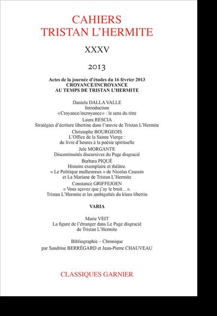 Cahiers Tristan L'Hermite. 2013, XXXV. Actes de la journée d'études du samedi 16 février 2013 : Croyance/incroyance au temps de Tristan L'Hermite - Comptes rendus
