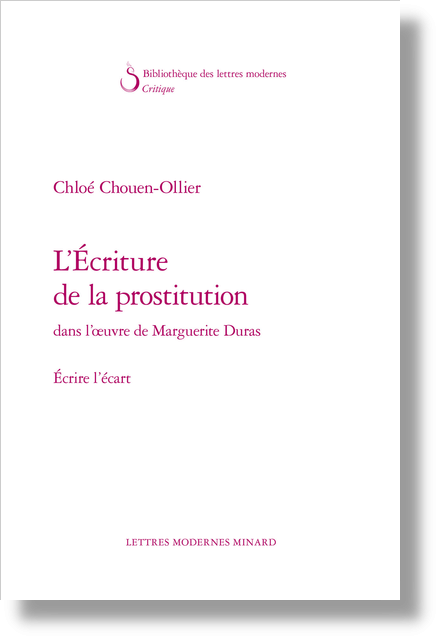 L'Écriture de la prostitution dans l'œuvre de Marguerite Duras. Écrire l'écart - Préface