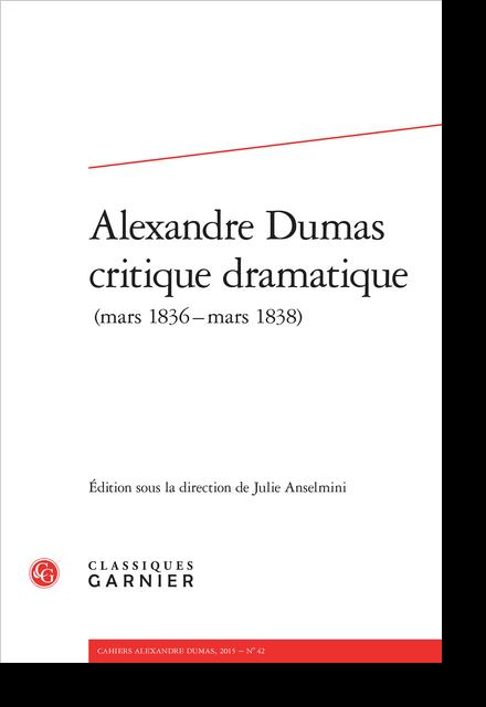 Alexandre Dumas critique dramatique. 2015 (mars 1836-mars1838), n° 42. varia