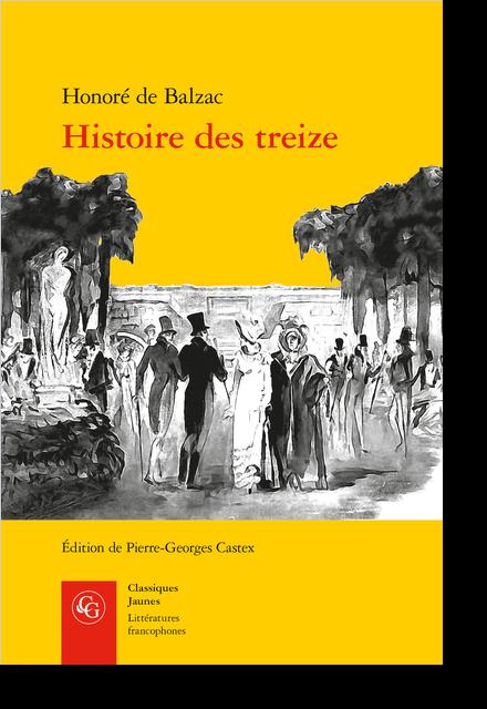 Histoire des treize. Ferragus, La Duchesse de Langeais, La Fille aux yeux d'or