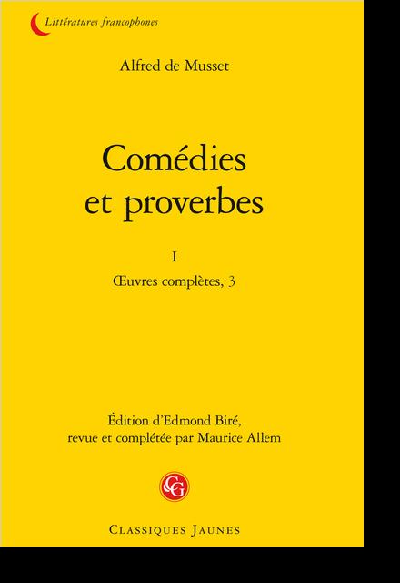 Comedies Et Proverbes I œuvres Completes 3 Liste Chronologique Des Pieces Fragments Et Projets De Pieces