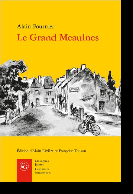 Le Grand Meaulnes précédé de Miracles, Alain-Fournier par Jacques Rivière