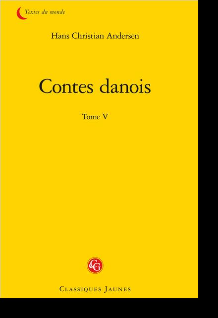 Contes danois. Tome V